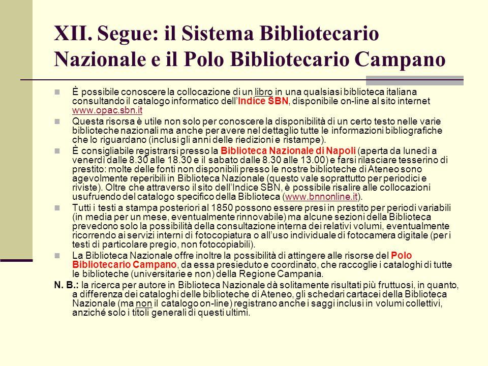 XII. Segue: il Sistema Bibliotecario Nazionale e il Polo Bibliotecario Campano È possibile conoscere la collocazione di un libro in una qualsiasi bibl