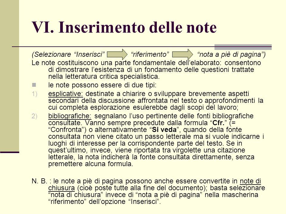 VI. Inserimento delle note (Selezionare Inserisci riferimento nota a piè di pagina) Le note costituiscono una parte fondamentale dellelaborato: consen