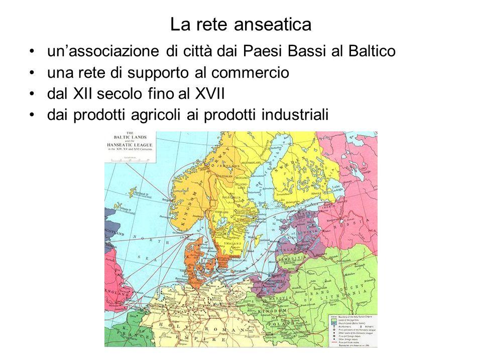 La rete anseatica unassociazione di città dai Paesi Bassi al Baltico una rete di supporto al commercio dal XII secolo fino al XVII dai prodotti agrico