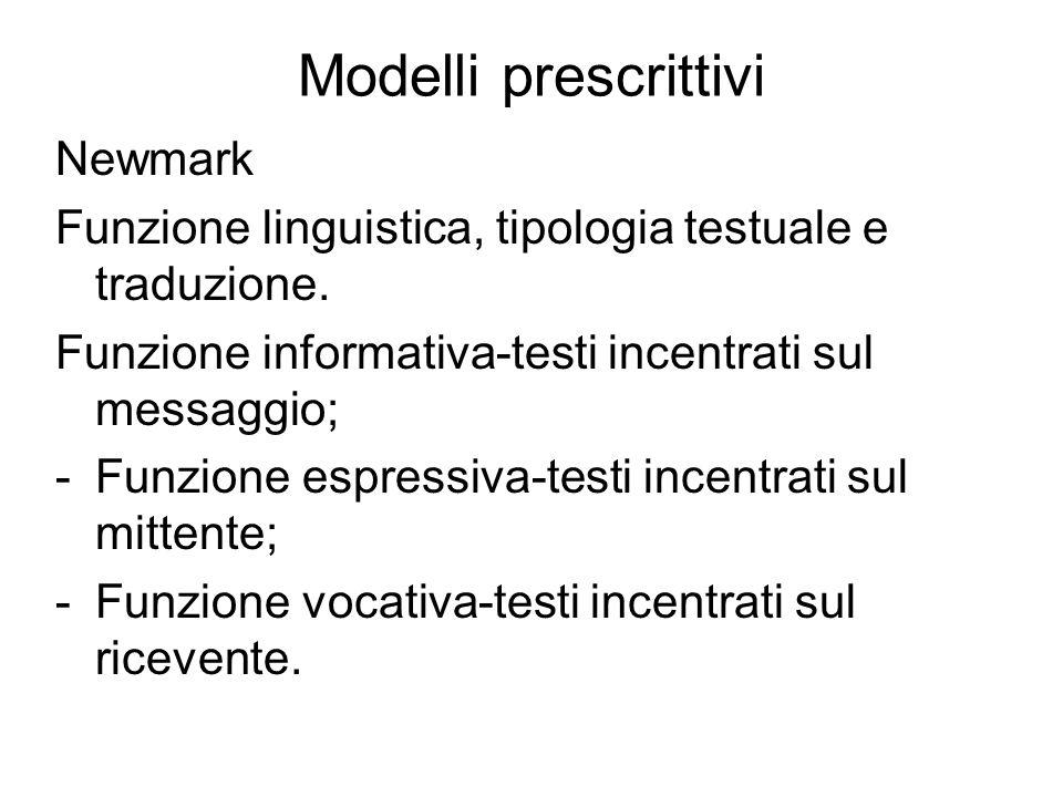 Modelli prescrittivi Newmark Funzione linguistica, tipologia testuale e traduzione.
