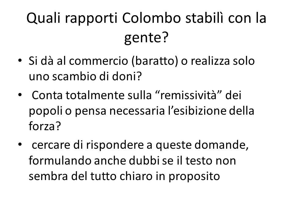 Quali rapporti Colombo stabilì con la gente.