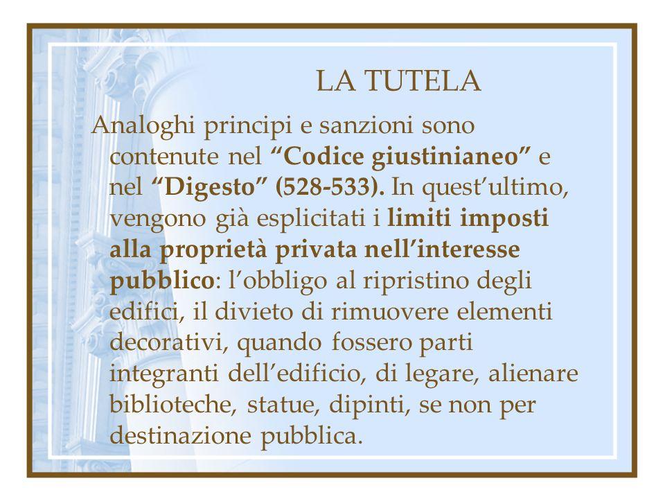 LA TUTELA Analoghi principi e sanzioni sono contenute nel Codice giustinianeo e nel Digesto (528-533).