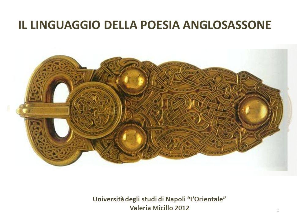 IL LINGUAGGIO DELLA POESIA ANGLOSASSONE Università degli studi di Napoli LOrientale Valeria Micillo 2012 1