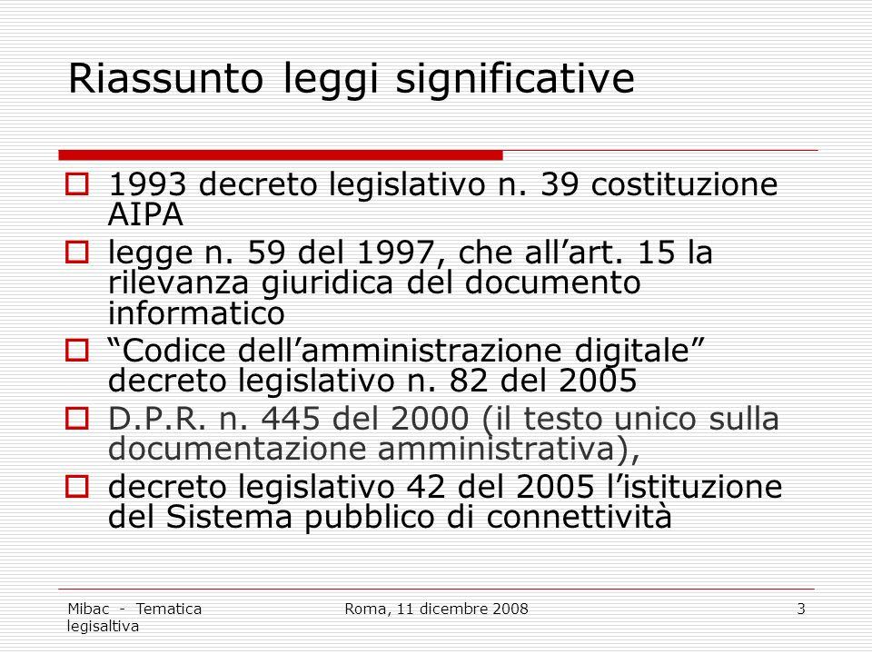 Mibac - Tematica legisaltiva Roma, 11 dicembre 20083 Riassunto leggi significative 1993 decreto legislativo n.
