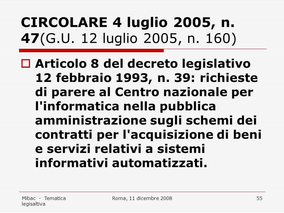Mibac - Tematica legisaltiva Roma, 11 dicembre 200855 CIRCOLARE 4 luglio 2005, n.