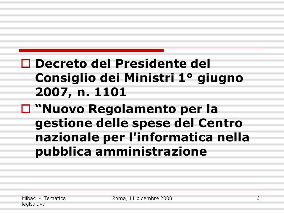 Mibac - Tematica legisaltiva Roma, 11 dicembre 200861 Decreto del Presidente del Consiglio dei Ministri 1° giugno 2007, n.