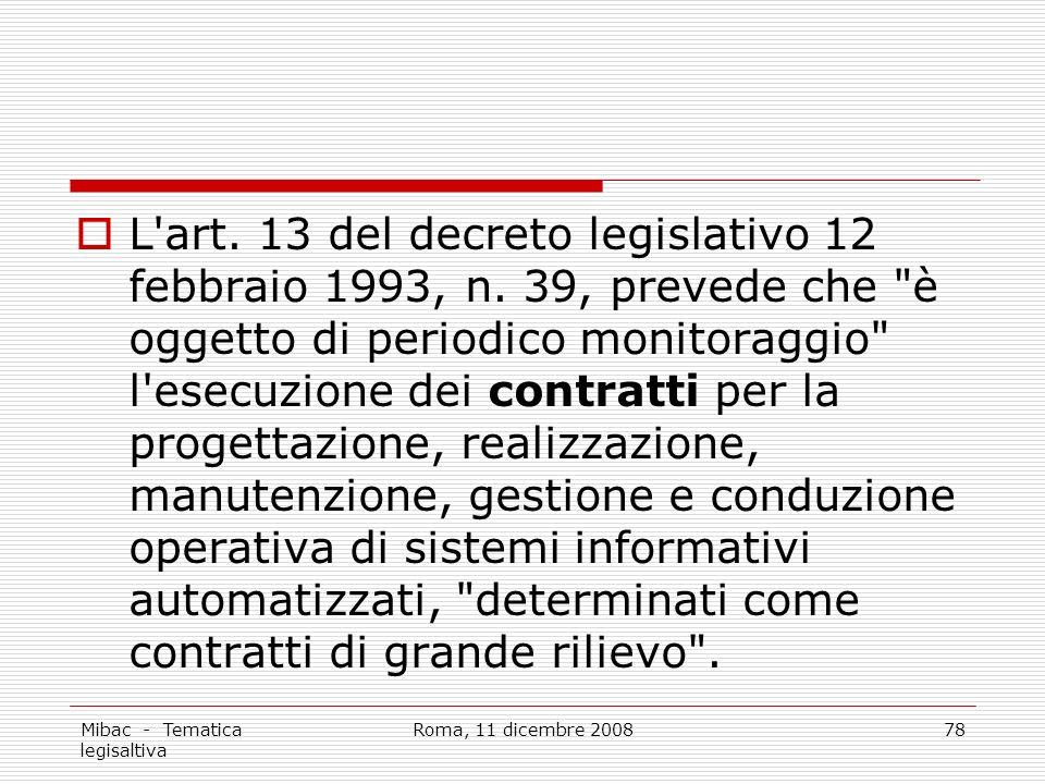 Mibac - Tematica legisaltiva Roma, 11 dicembre 200878 L art.