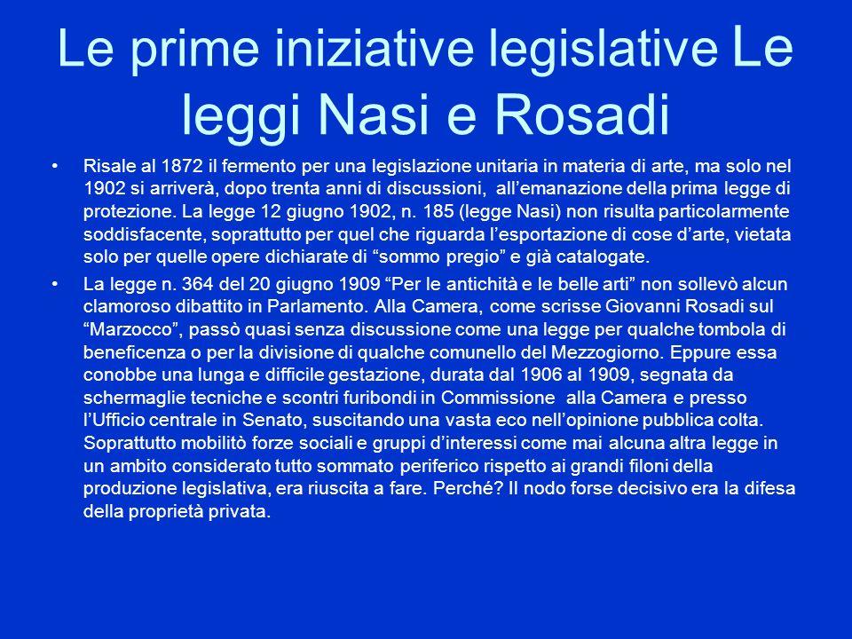Le prime iniziative legislative Le leggi Nasi e Rosadi Risale al 1872 il fermento per una legislazione unitaria in materia di arte, ma solo nel 1902 s