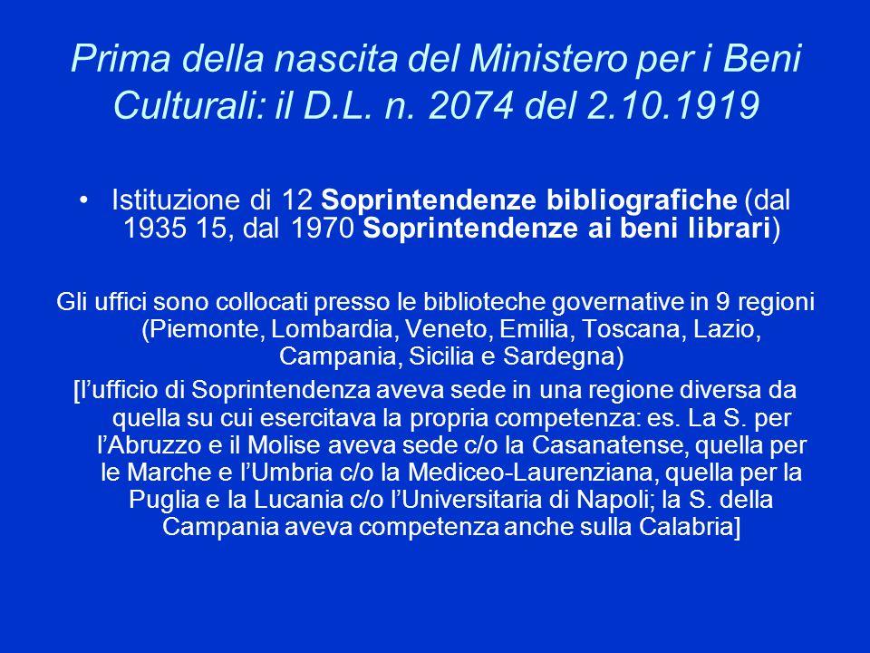 Prima della nascita del Ministero per i Beni Culturali: il D.L. n. 2074 del 2.10.1919 Istituzione di 12 Soprintendenze bibliografiche (dal 1935 15, da