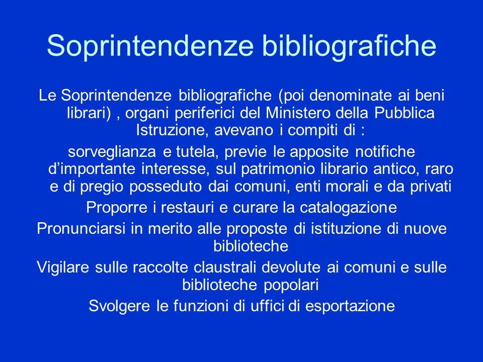 Soprintendenze bibliografiche Le Soprintendenze bibliografiche (poi denominate ai beni librari), organi periferici del Ministero della Pubblica Istruz