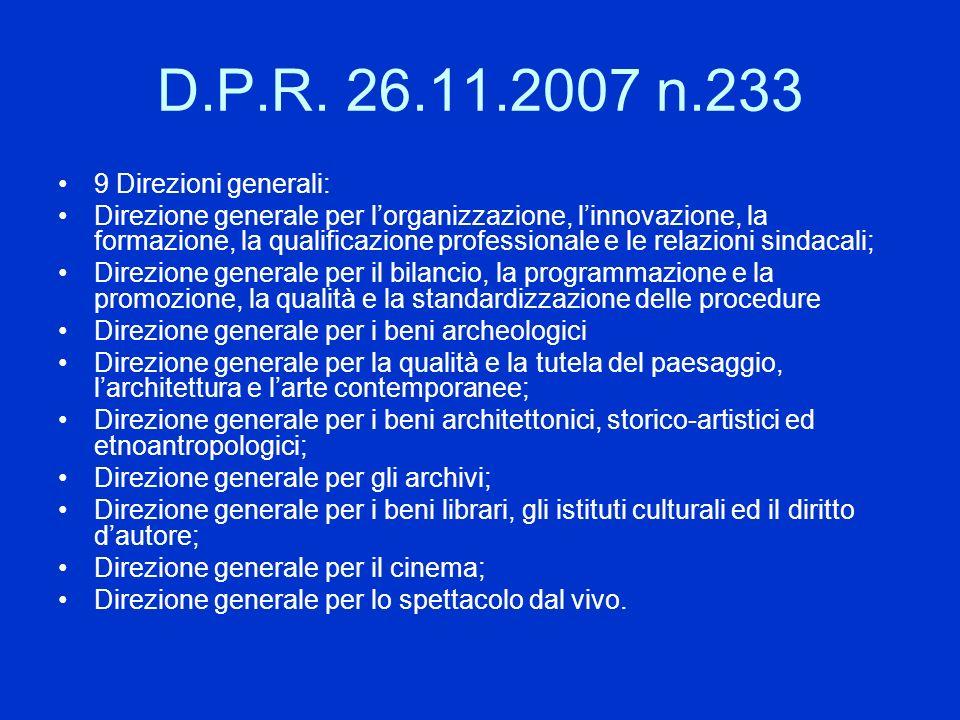 D.P.R. 26.11.2007 n.233 9 Direzioni generali: Direzione generale per lorganizzazione, linnovazione, la formazione, la qualificazione professionale e l