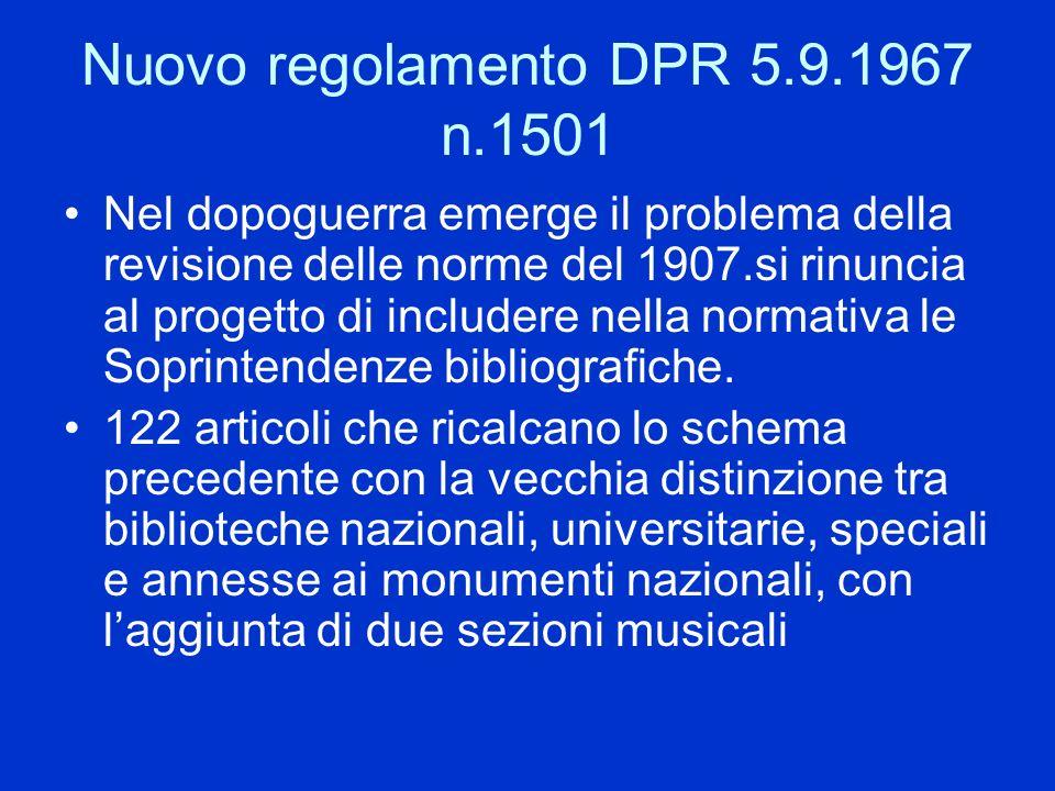 Nuovo regolamento DPR 5.9.1967 n.1501 Nel dopoguerra emerge il problema della revisione delle norme del 1907.si rinuncia al progetto di includere nell
