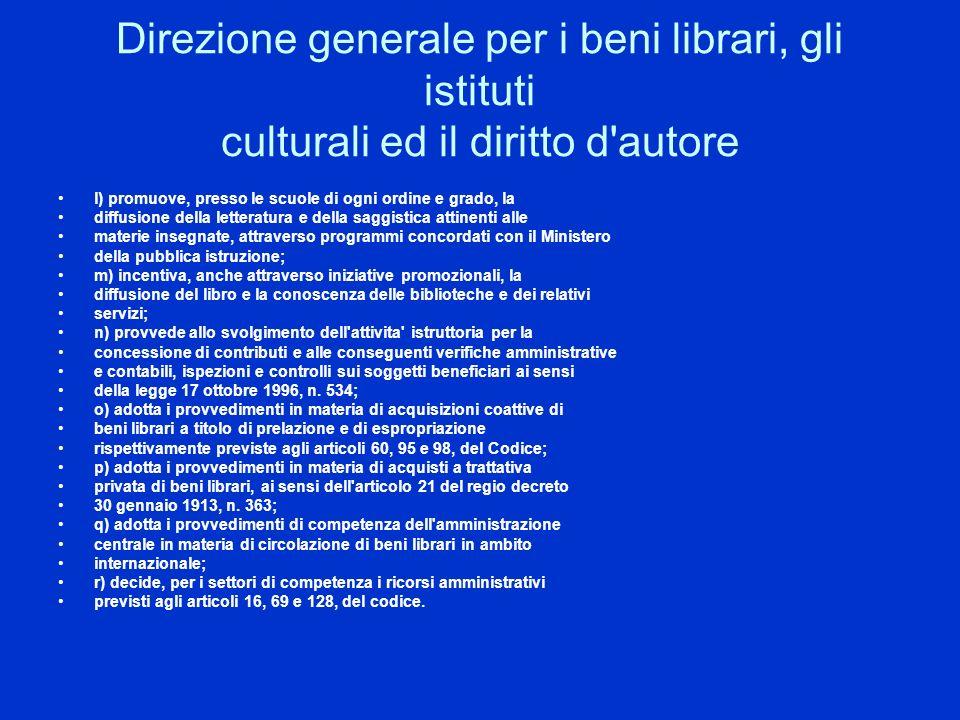 Direzione generale per i beni librari, gli istituti culturali ed il diritto d'autore l) promuove, presso le scuole di ogni ordine e grado, la diffusio