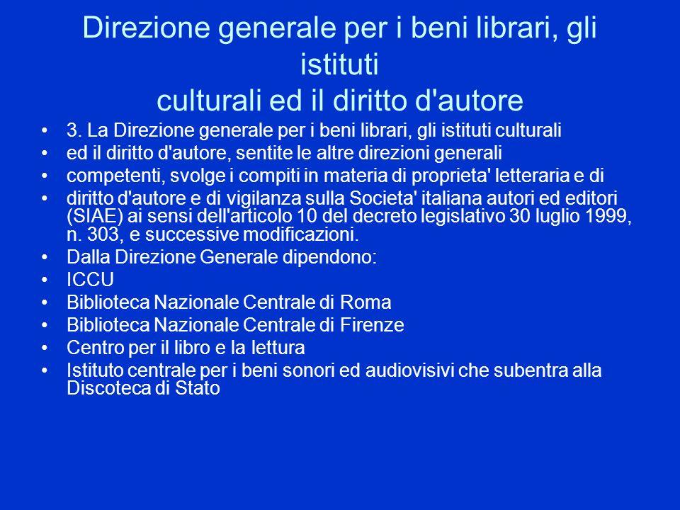 Direzione generale per i beni librari, gli istituti culturali ed il diritto d'autore 3. La Direzione generale per i beni librari, gli istituti cultura