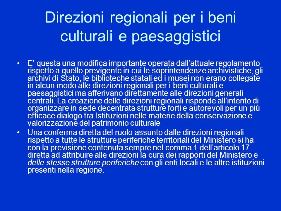 Direzioni regionali per i beni culturali e paesaggistici E questa una modifica importante operata dallattuale regolamento rispetto a quello previgente