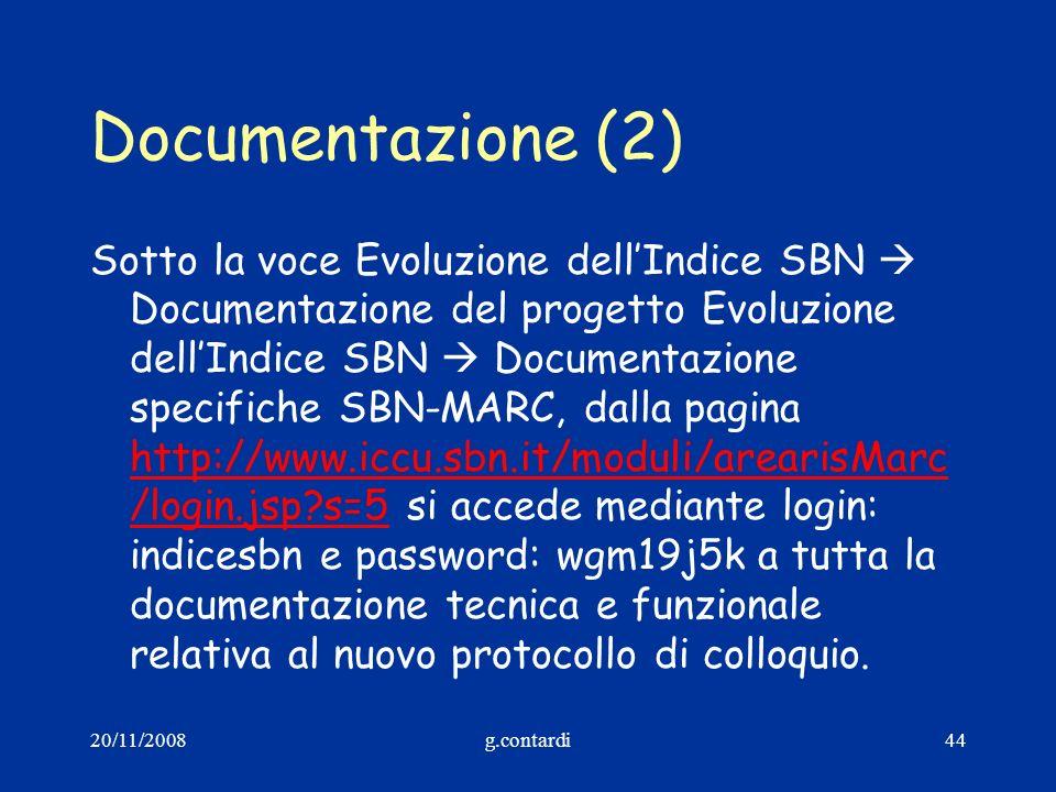 20/11/2008g.contardi44 Documentazione (2) Sotto la voce Evoluzione dellIndice SBN Documentazione del progetto Evoluzione dellIndice SBN Documentazione