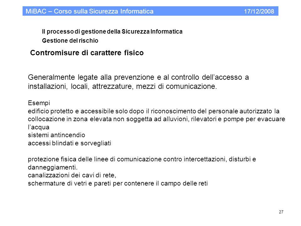 Il processo di gestione della Sicurezza Informatica Gestione del rischio MiBAC – Corso sulla Sicurezza Informatica 17/12/2008 27 Contromisure di carat