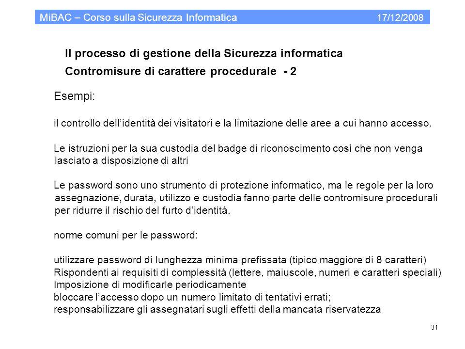 Il processo di gestione della Sicurezza informatica Contromisure di carattere procedurale - 2 MiBAC – Corso sulla Sicurezza Informatica 17/12/2008 31