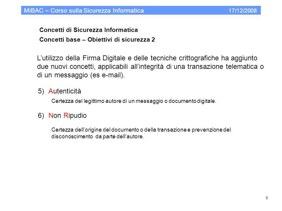 Modello organizzativo per la PA MiBAC – Corso sulla Sicurezza Informatica 17/12/2008 37.