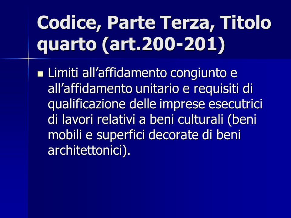 Codice, Parte Terza, Titolo quarto (art.200-201) Limiti allaffidamento congiunto e allaffidamento unitario e requisiti di qualificazione delle imprese