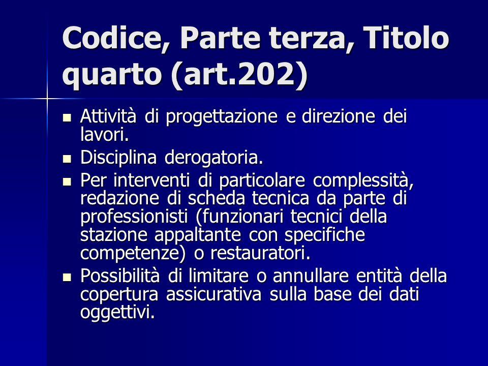 Codice, Parte terza, Titolo quarto (art.202) Attività di progettazione e direzione dei lavori. Attività di progettazione e direzione dei lavori. Disci