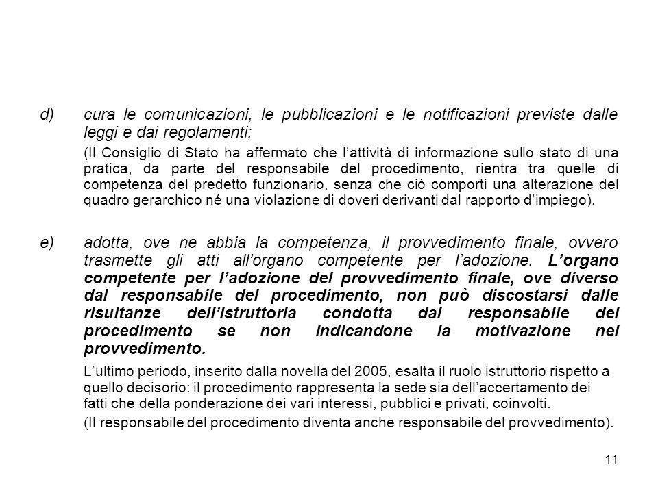 11 d)cura le comunicazioni, le pubblicazioni e le notificazioni previste dalle leggi e dai regolamenti; (Il Consiglio di Stato ha affermato che lattiv