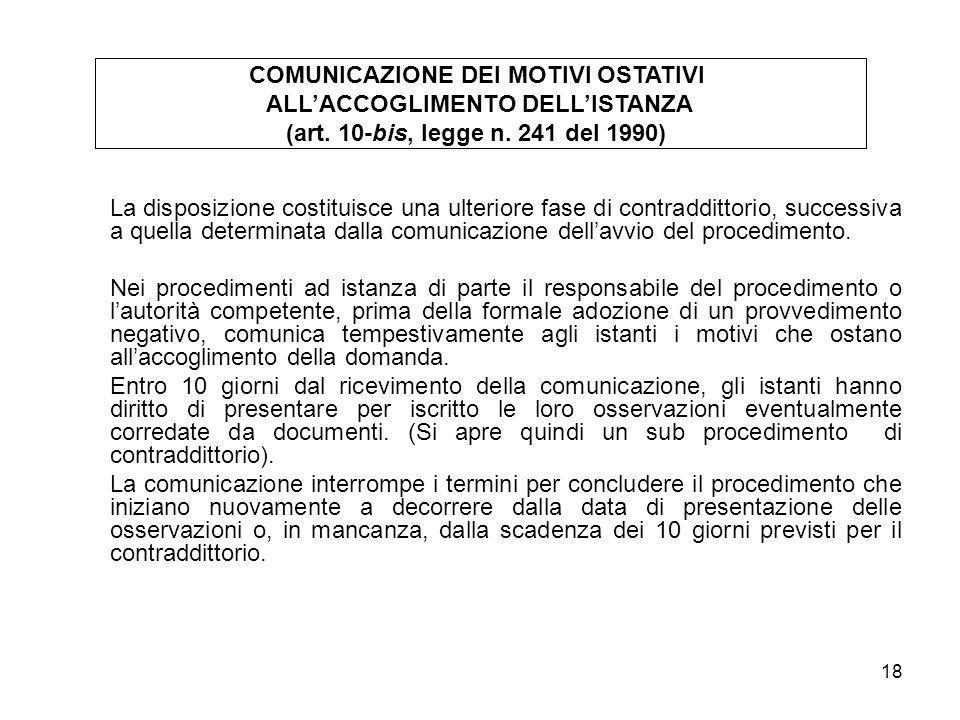 18 La disposizione costituisce una ulteriore fase di contraddittorio, successiva a quella determinata dalla comunicazione dellavvio del procedimento.