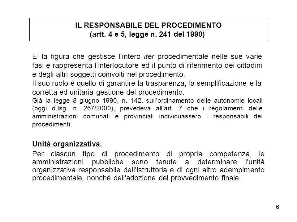 6 Unità organizzativa. Per ciascun tipo di procedimento di propria competenza, le amministrazioni pubbliche sono tenute a determinare lunità organizza