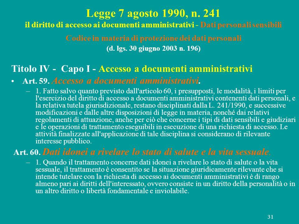 31 Legge 7 agosto 1990, n. 241 il diritto di accesso ai documenti amministrativi - Dati personali sensibili Codice in materia di protezione dei dati p