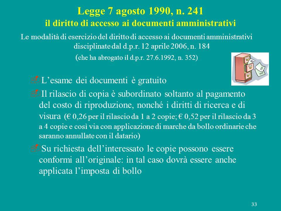 33 Legge 7 agosto 1990, n. 241 il diritto di accesso ai documenti amministrativi Le modalità di esercizio del diritto di accesso ai documenti amminist