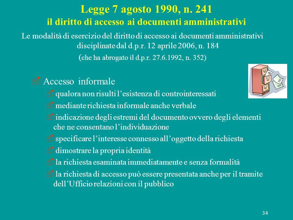 34 Legge 7 agosto 1990, n. 241 il diritto di accesso ai documenti amministrativi Le modalità di esercizio del diritto di accesso ai documenti amminist