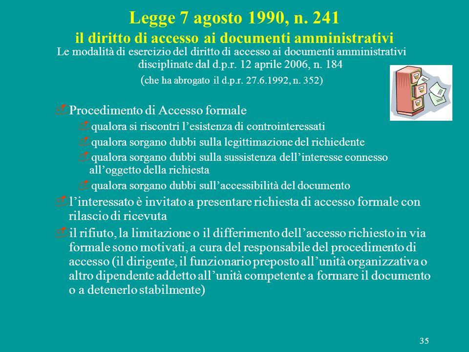 35 Legge 7 agosto 1990, n. 241 il diritto di accesso ai documenti amministrativi Le modalità di esercizio del diritto di accesso ai documenti amminist