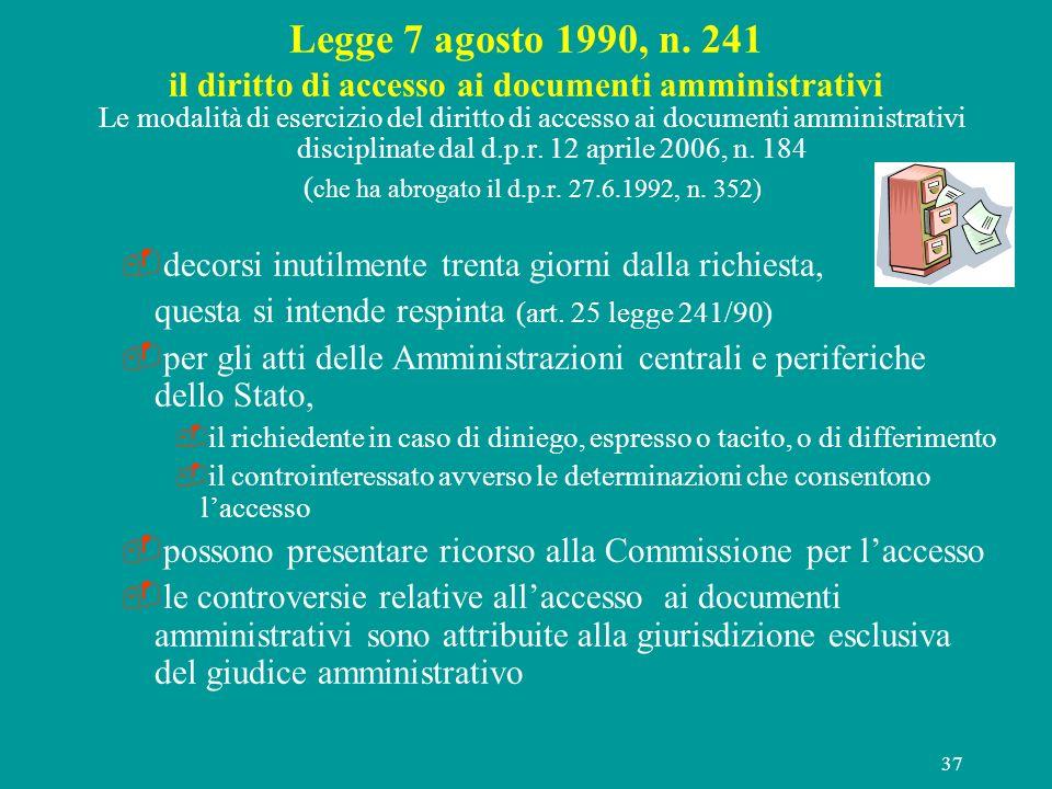 37 Legge 7 agosto 1990, n. 241 il diritto di accesso ai documenti amministrativi Le modalità di esercizio del diritto di accesso ai documenti amminist