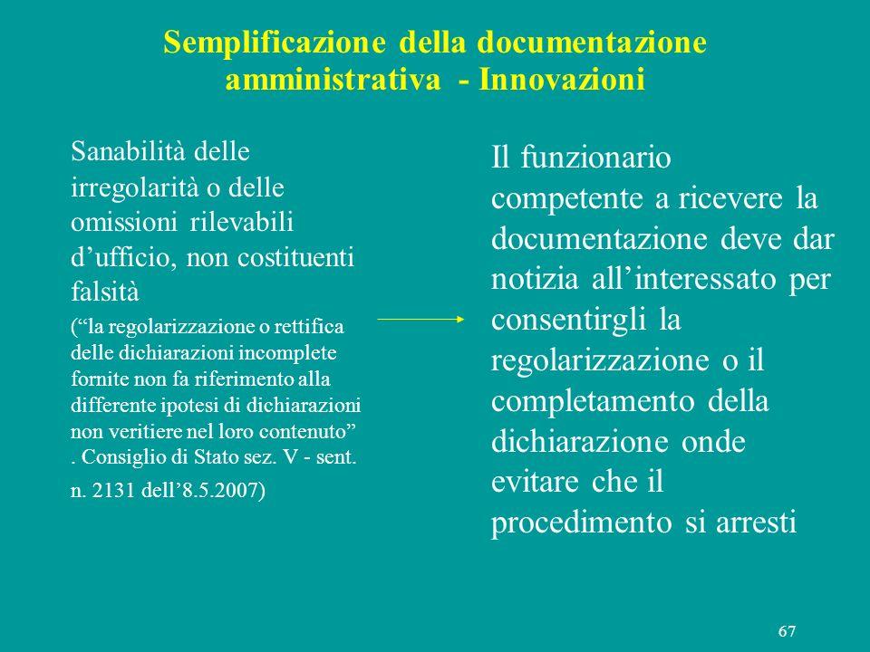 67 Semplificazione della documentazione amministrativa - Innovazioni Sanabilità delle irregolarità o delle omissioni rilevabili dufficio, non costitue
