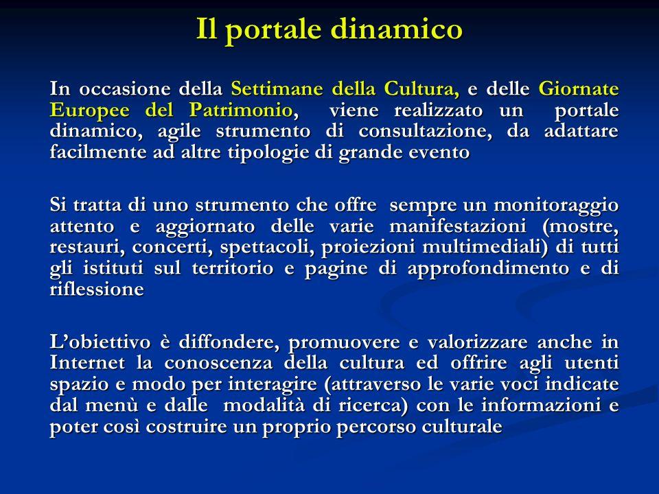 Il portale dinamico In occasione della Settimane della Cultura, e delle Giornate Europee del Patrimonio, viene realizzato un portale dinamico, agile s