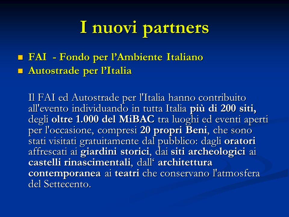 I nuovi partners FAI - Fondo per lAmbiente Italiano FAI - Fondo per lAmbiente Italiano Autostrade per lItalia Autostrade per lItalia Il FAI ed Autostr