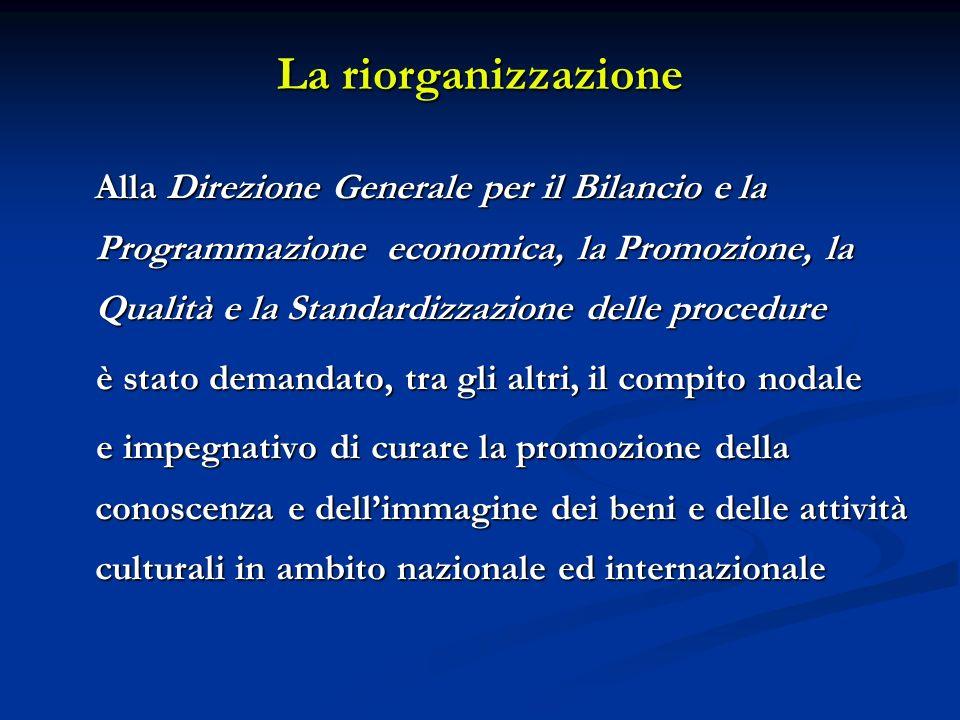 La riorganizzazione Alla Direzione Generale per il Bilancio e la Programmazione economica, la Promozione, la Qualità e la Standardizzazione delle proc
