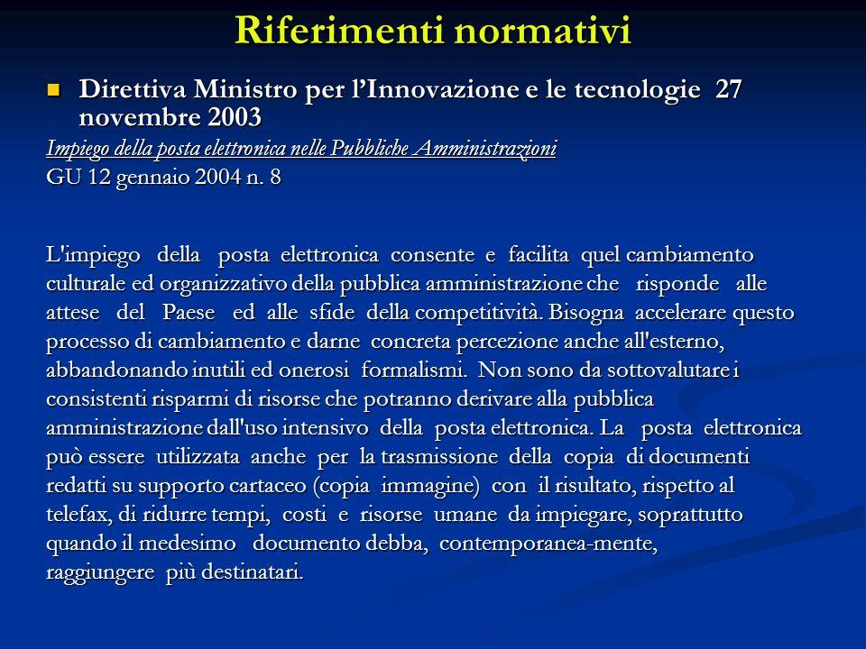 Riferimenti normativi Direttiva Ministro per lInnovazione e le tecnologie 27 novembre 2003 Direttiva Ministro per lInnovazione e le tecnologie 27 nove