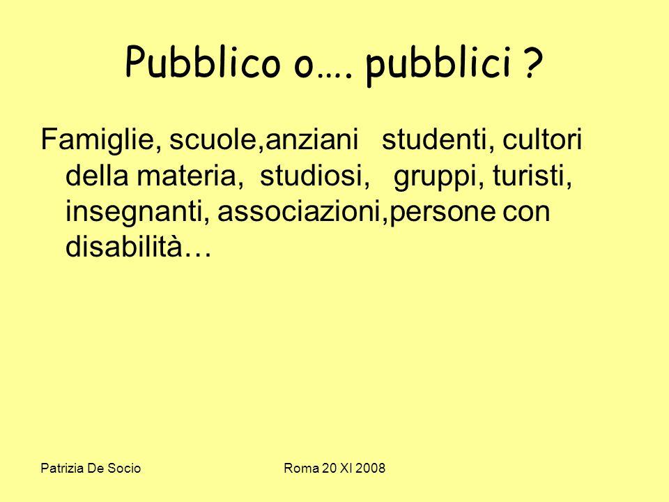 Patrizia De SocioRoma 20 XI 2008 Pubblico o…. pubblici .
