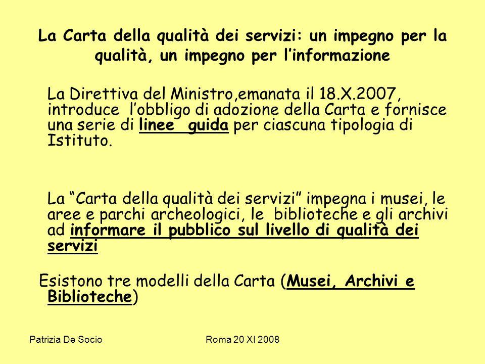 Patrizia De SocioRoma 20 XI 2008 Oggetti,pannelli,comprensione Limmagine percepita del museo è fatta anche dei suoi apparati espositivi che possono respingere il pubblico se usano linguaggi troppo specifici.