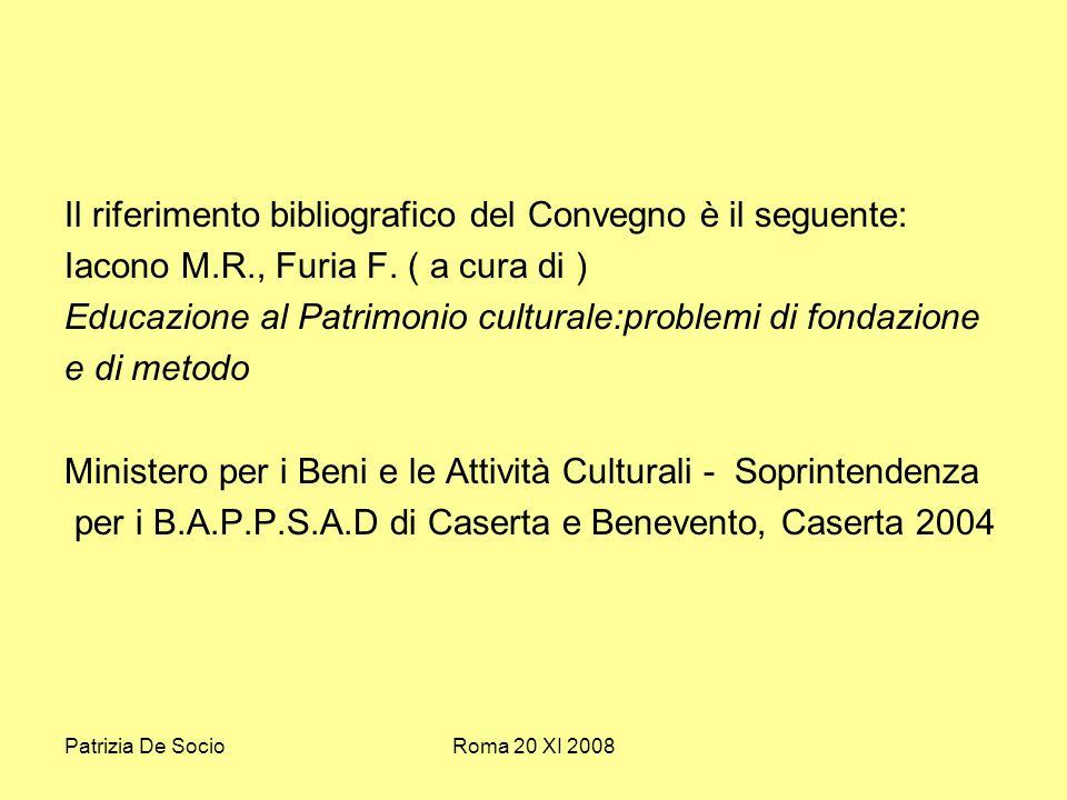 Patrizia De SocioRoma 20 XI 2008 Il riferimento bibliografico del Convegno è il seguente: Iacono M.R., Furia F.