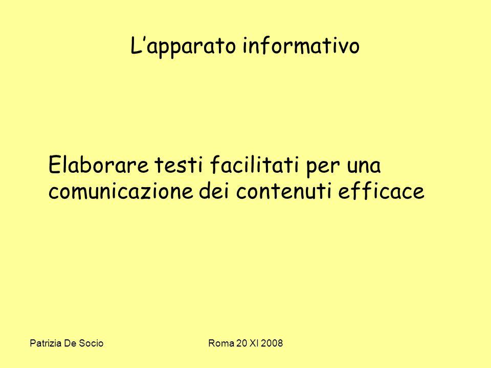Patrizia De SocioRoma 20 XI 2008 Lapparato informativo Elaborare testi facilitati per una comunicazione dei contenuti efficace