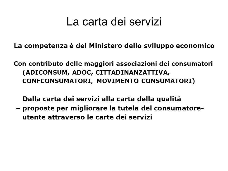 La carta dei servizi La competenza è del Ministero dello sviluppo economico Con contributo delle maggiori associazioni dei consumatori (ADICONSUM, ADO