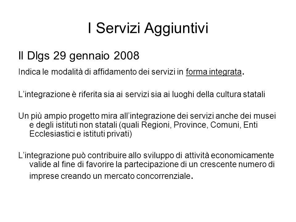 Il Dlgs 29 gennaio 2008 Indica le modalità di affidamento dei servizi in forma integrata.