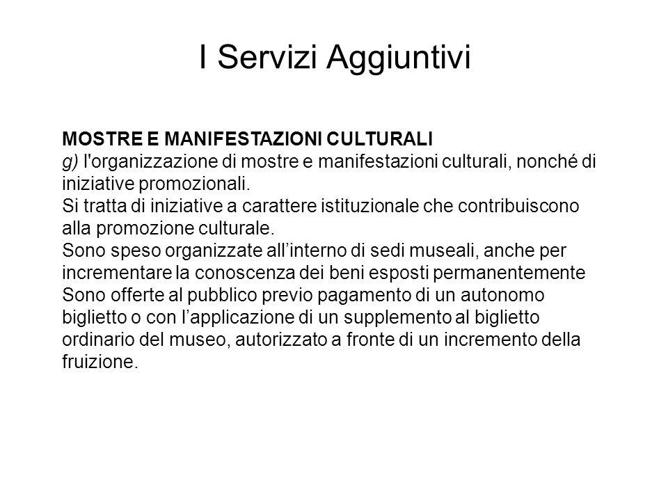 MOSTRE E MANIFESTAZIONI CULTURALI g) l'organizzazione di mostre e manifestazioni culturali, nonché di iniziative promozionali. Si tratta di iniziative