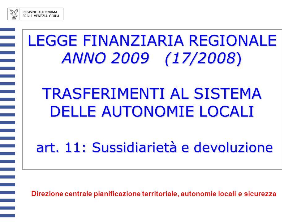 Modalità di erogazione La prima rata entro marzo (per 3 milioni di euro); la seconda rata entro un mese dallapprovazione della legge regionale di assestamento del bilancio 2009 (per la quota rimanente)