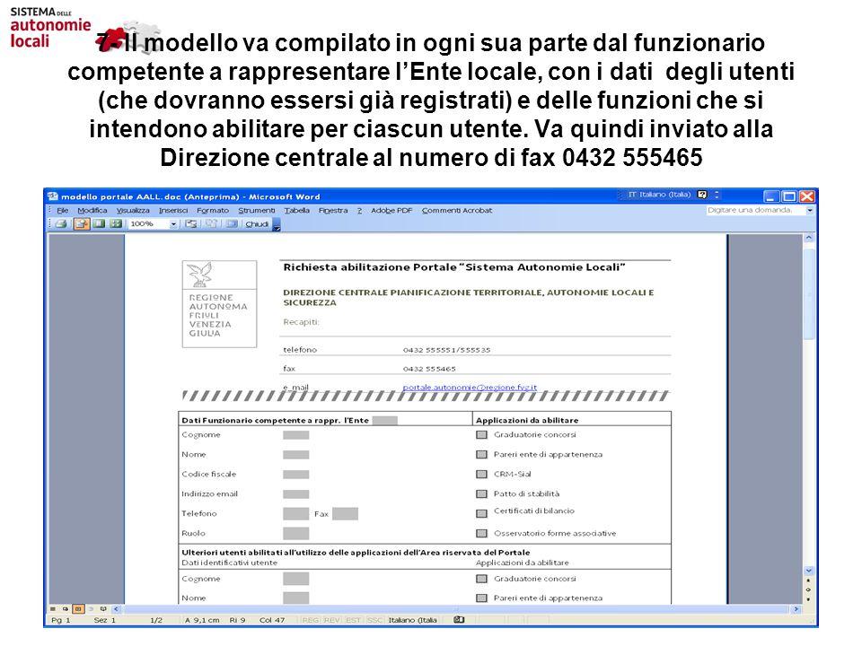 7- Il modello va compilato in ogni sua parte dal funzionario competente a rappresentare lEnte locale, con i dati degli utenti (che dovranno essersi già registrati) e delle funzioni che si intendono abilitare per ciascun utente.