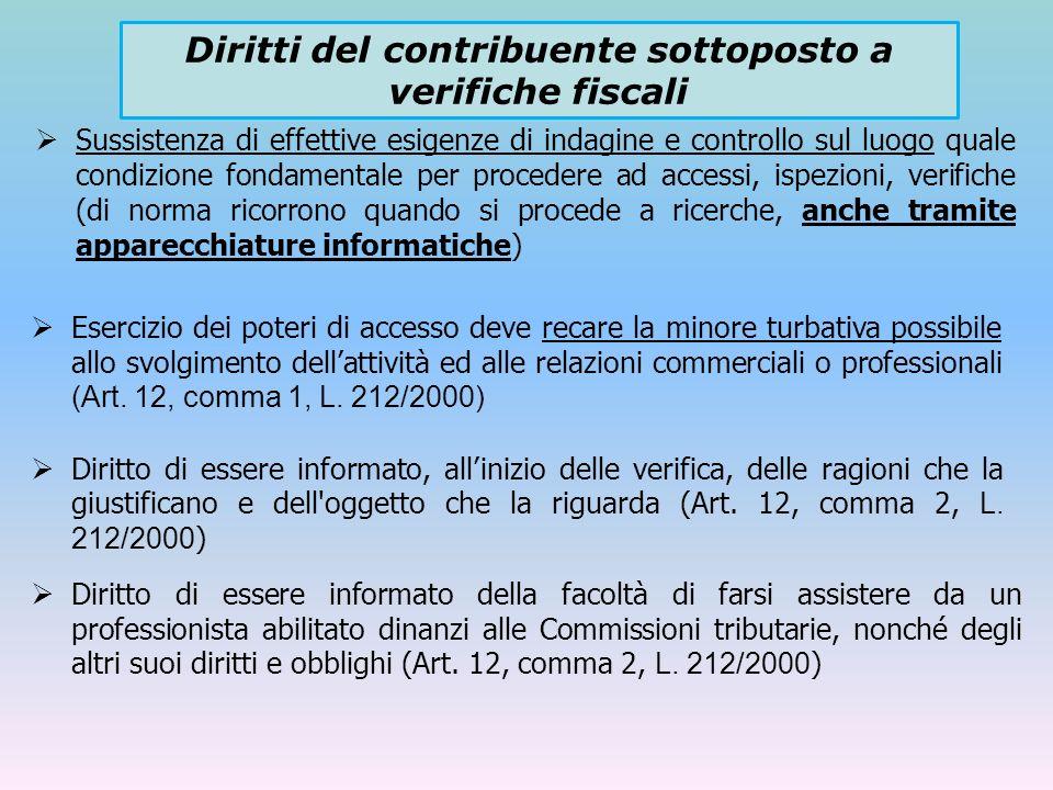 Sussistenza di effettive esigenze di indagine e controllo sul luogo quale condizione fondamentale per procedere ad accessi, ispezioni, verifiche (di n