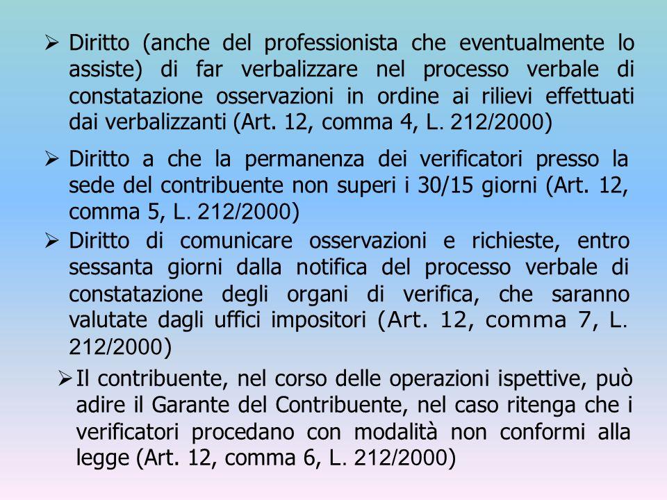 Diritto (anche del professionista che eventualmente lo assiste) di far verbalizzare nel processo verbale di constatazione osservazioni in ordine ai ri