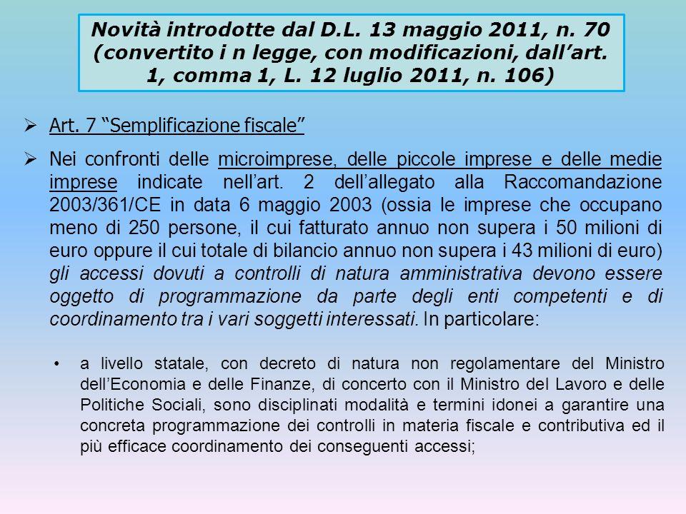 Art. 7 Semplificazione fiscale Nei confronti delle microimprese, delle piccole imprese e delle medie imprese indicate nellart. 2 dellallegato alla Rac
